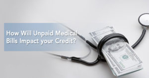 How Will Unpaid Medical Bills Impact your Credit?