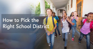 How to Pick the Right School District