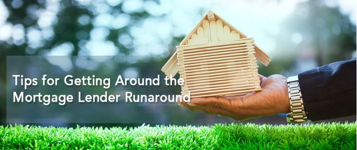 Tips for Getting Around the Mortgage Lender Runaround
