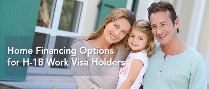 Home Financing Options for H-1B Work Visa Holders