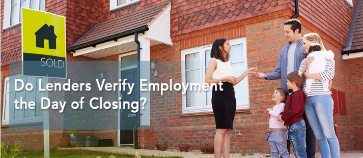 Do Lenders Verify Employment the Day of Closing?