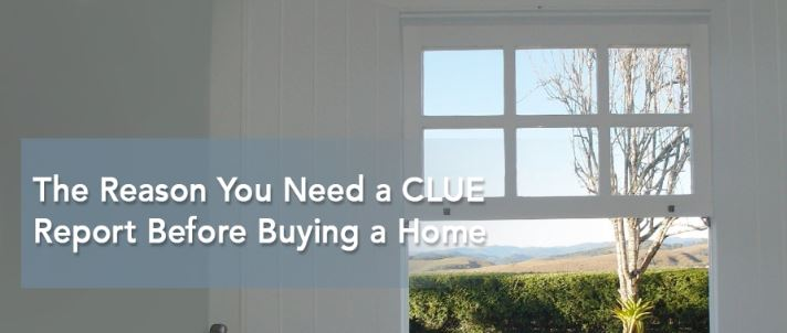 The Reason You Need a CLUE Report Before Buying a Home
