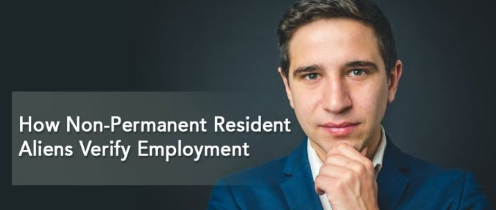 How Non-Permanent Resident Aliens Verify Employment
