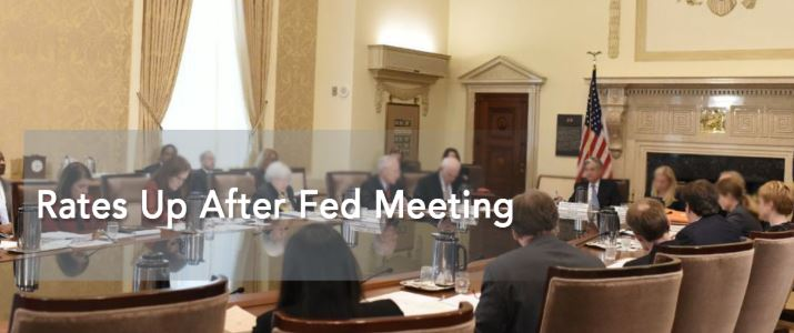 Rates Up After Fed Meeting