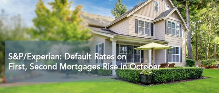 S&P/Experian: Default Rates on First, Second Mortgages Rise in October