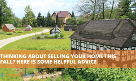 THINKING ABOUT SELLING YOUR HOME THIS FALL? HERE IS SOME HELPFUL ADVICE