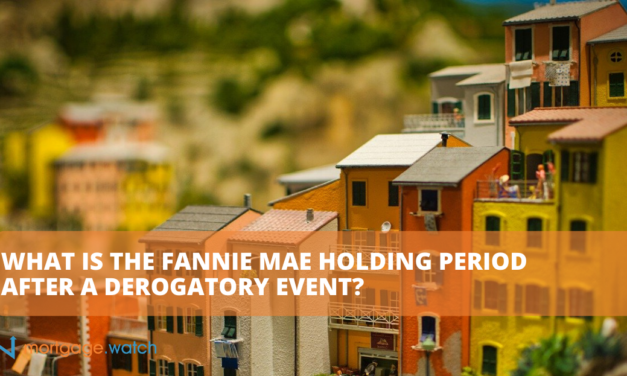 WHAT IS THE FANNIE MAE HOLDING PERIOD AFTER A DEROGATORY EVENT?