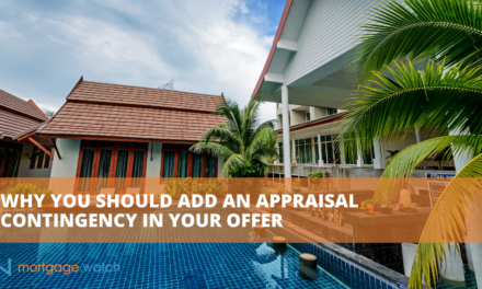 WHY YOU SHOULD ADD AN APPRAISAL CONTINGENCY IN YOUR OFFER