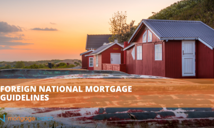 Foreign National Mortgage Guidelines
