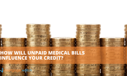 HOW WILL UNPAID MEDICAL BILLS INFLUENCE YOUR CREDIT?