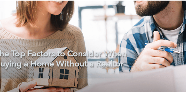 The Top Factors to Consider When Buying a Home Without a Realtor