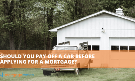 SHOULD YOU PAY OFF A CAR BEFORE APPLYING FOR A MORTGAGE?