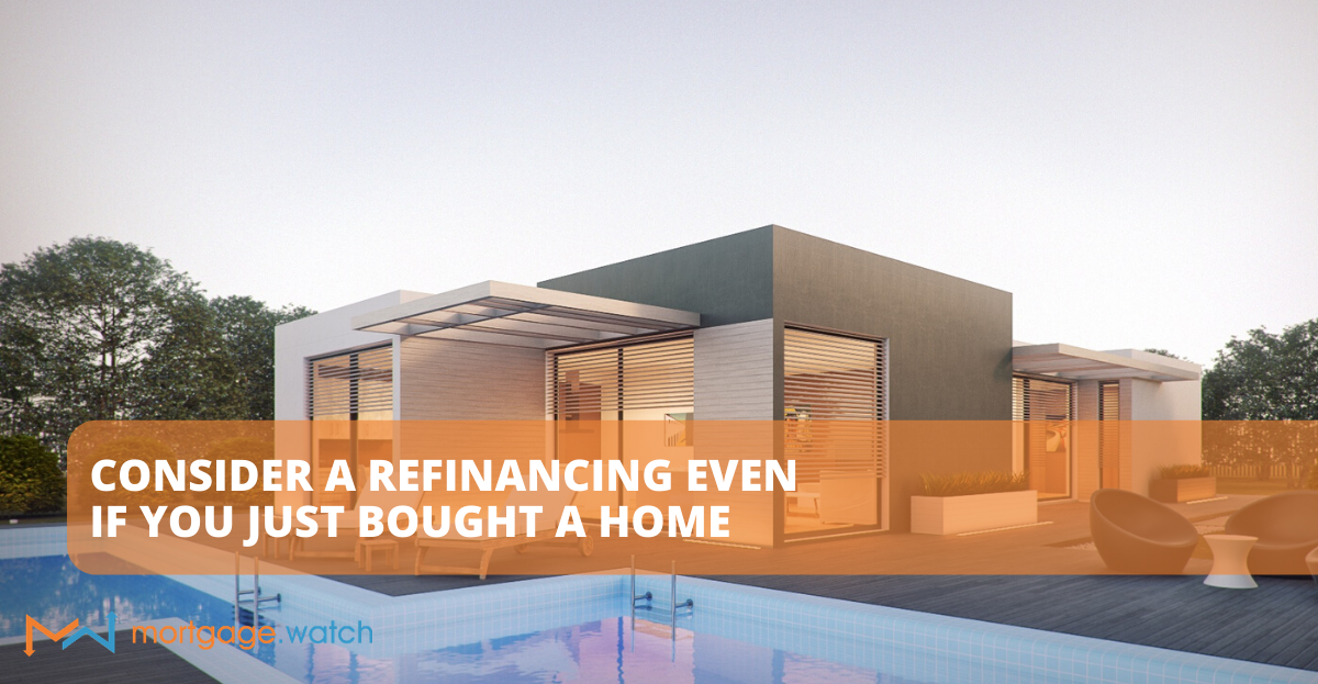 Consider a Refinancing Even if you Just Bought a Home