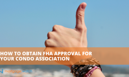 HOW TO OBTAIN FHA APPROVAL FOR YOUR CONDO ASSOCIATION