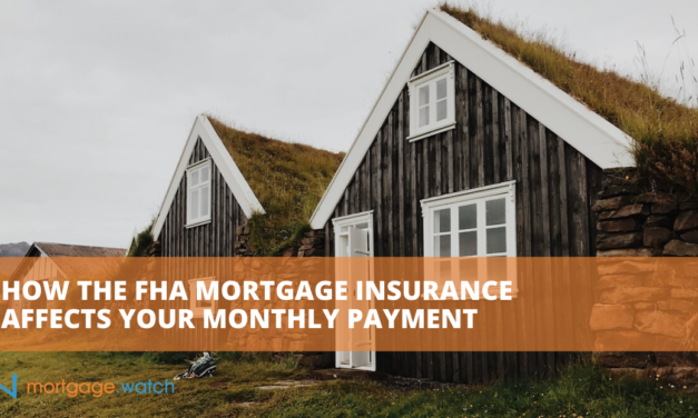 HOW THE FHA MORTGAGE INSURANCE AFFECTS YOUR MONTHLY PAYMENT