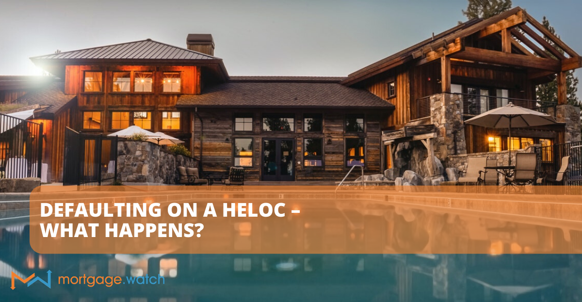 DEFAULTING ON A HELOC – WHAT HAPPENS?