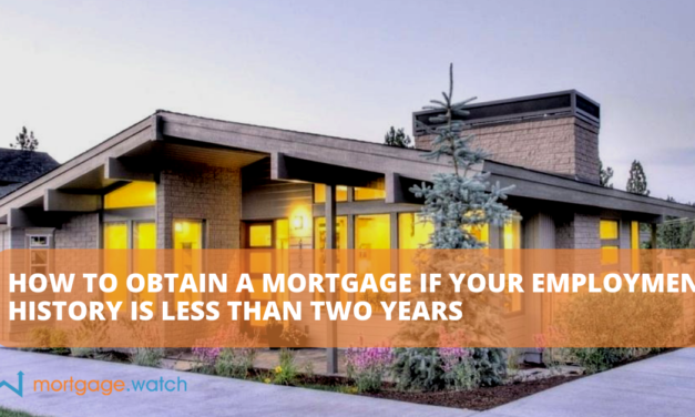 How to Obtain a Mortgage If Your Employment History Is Less Than Two Years
