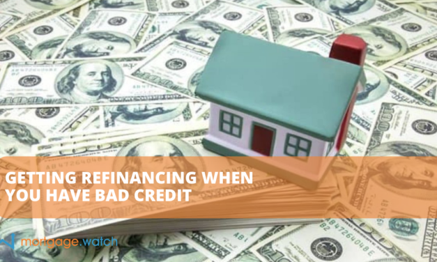 Getting Refinancing When You Have Bad Credit