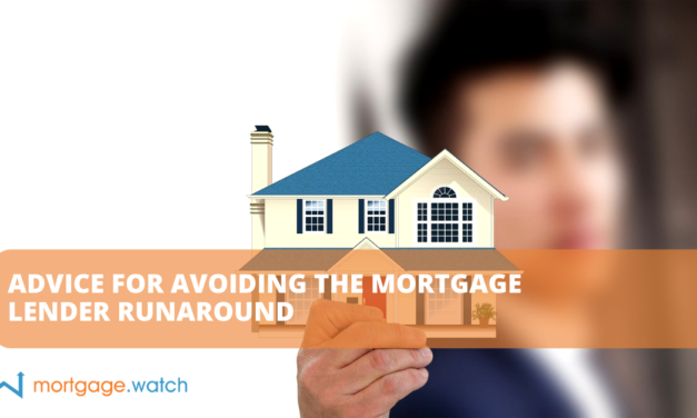 ADVICE FOR AVOIDING THE MORTGAGE LENDER RUNAROUND