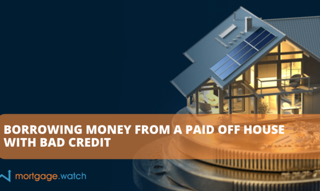 BORROWING MONEY FROM A PAID OFF HOUSE WITH BAD CREDIT