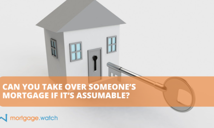 CAN YOU TAKE OVER SOMEONE'S MORTGAGE IF IT'S ASSUMABLE?