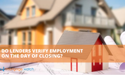 DO LENDERS VERIFY EMPLOYMENT ON THE DAY OF CLOSING?