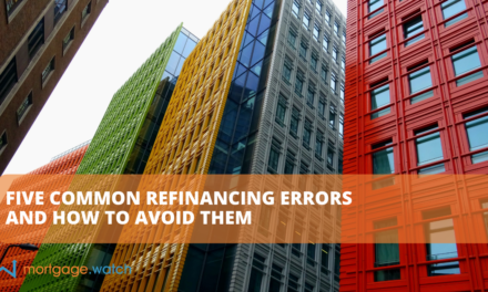 FIVE COMMON REFINANCING ERRORS AND HOW TO AVOID THEM