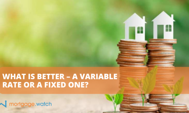 WHAT IS BETTER – A VARIABLE RATE OR A FIXED ONE?