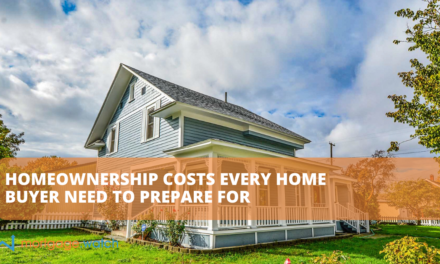 HOMEOWNERSHIP COSTS EVERY HOME BUYER NEED TO PREPARE FOR