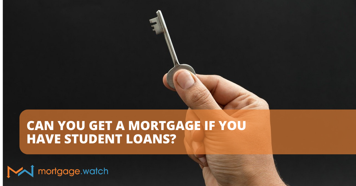 CAN YOU GET A MORTGAGE IF YOU HAVE STUDENT LOANS?