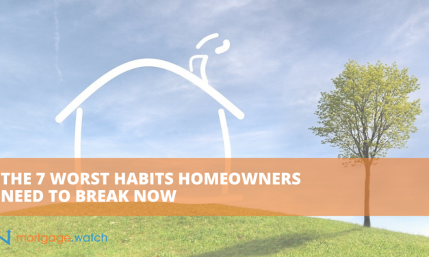 The 7 Worst Habits Homeowners Need to Break Now